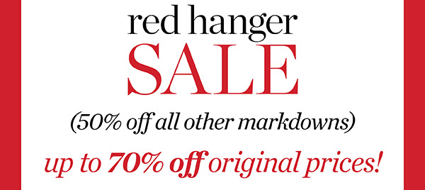 Red Hanger Sale. 50% off markdowns. Now up to 70% off original prices. Shop Sale