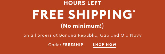HOURS LEFT FREE SHIPPING*