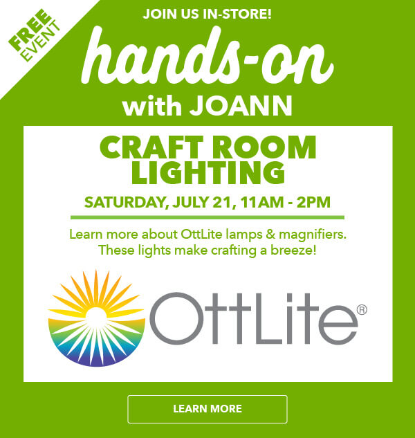 Hands-On Event. Craft Room Lighting. SATURDAY, JULY 21, 11AM - 2PM. LEARN MORE.