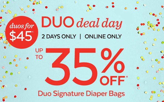 Duos for $45* | Duo deal day | 2 days only | Online only | Up to 35% off* Duo signature diaper bags