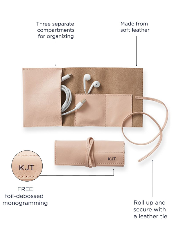 Three separate compartments for organizing - Made from soft leather - FREE foil-debossed monogramming - Roll up and secure with a leather tie