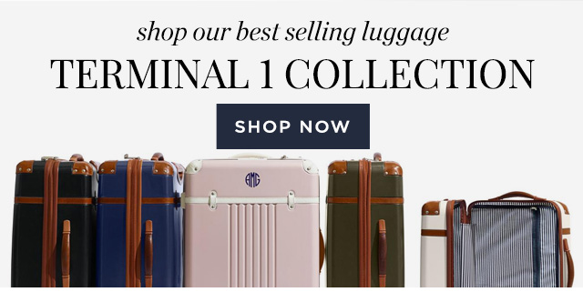 shop our best selling luggage TERMINAL 1 COLLECTION - SHOP NOW
