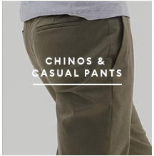 CHINOS & CASUAL PANTS