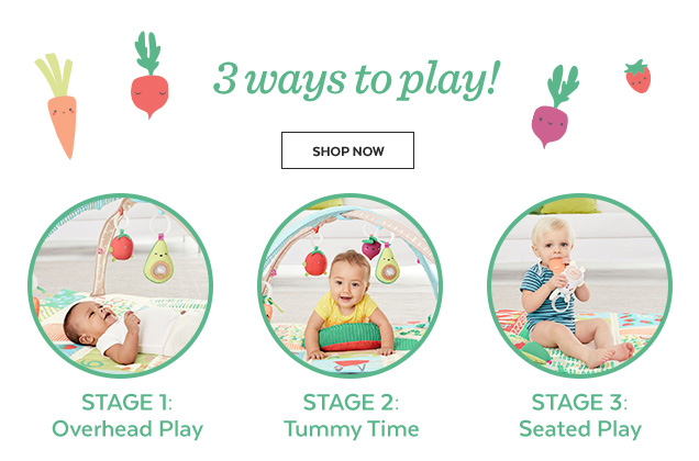 3 ways to play! Shop Now | Stage 1: Overhead Play | Stage 2: Tummy Time | Stage 3: Seated Play