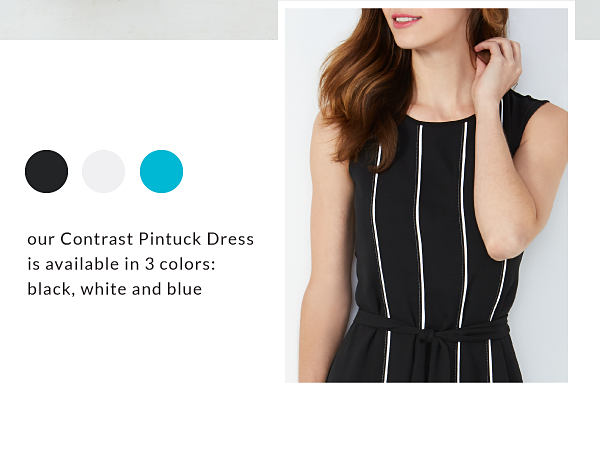 our contrast pintuck dress is available in 3 colors: black, white and blue