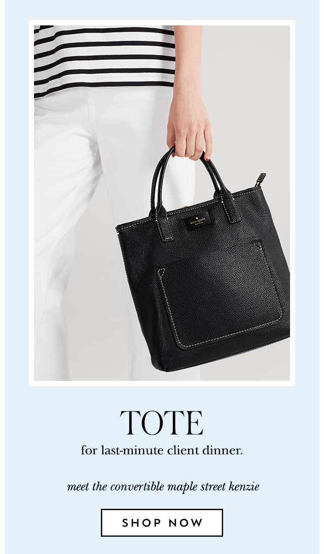 tote for last-minute client dinner meet the convertible maple street kenzie. SHOP NOW