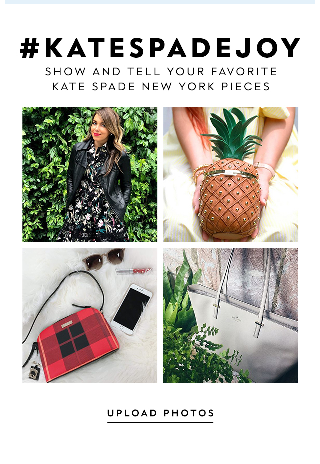 #katespadejoy show and tell your favorite kate spade new york pieces UPLOAD PHOTOS