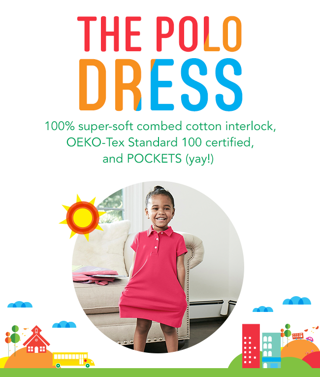 the polo dress: 100% super soft combed cotton interlock, OEKO-Tex Standard 100 certified, and POCKETS (yay!)