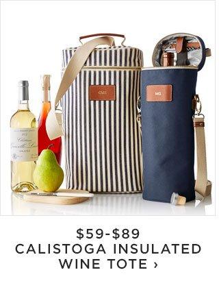 $59-$89 - CALISTOGA INSULATED WINE TOTE