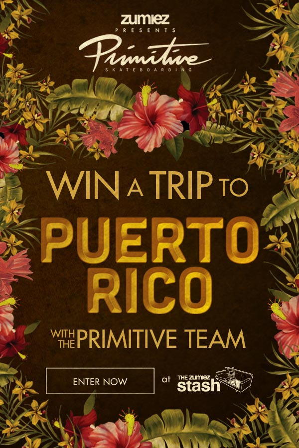 Zumiez Presents: Primitive in Puerto Rico - Win A Trip for An Exclusive Experience with Primitive
