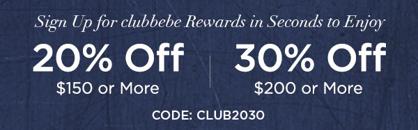 Sign Up for clubbebe Rewards in Seconds to Enjoy 20% OFF $150 or More   30% OFF $200 or More   CODE: CLUB2030   SIGN UP NOW >   ONLINE & U.S. STORE ONLY. REGULAR-PRICED ITEMS ONLY.