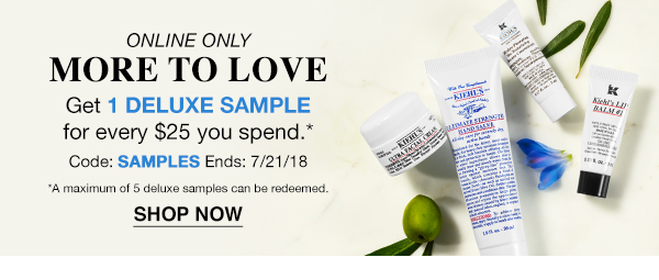 ONLINE ONLY - MORE TO LOVE - Get 1 DELUXE SAMPLE for every $25 you spend.* - Code: SAMPLES Ends: 7/21/18 - *A maximum of 5 deluxe samples can be redeemed. - SHOP NOW