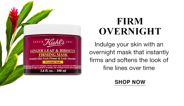 FIRM OVERNIGHT - Indulge your skin with an overnight mask that instantly firms and softens the look of fine lines over time - SHOP NOW