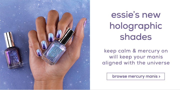 essie's new holographic shades - keep calm & mercury on will keep your manis aligned with the universe - browse mercury manis >