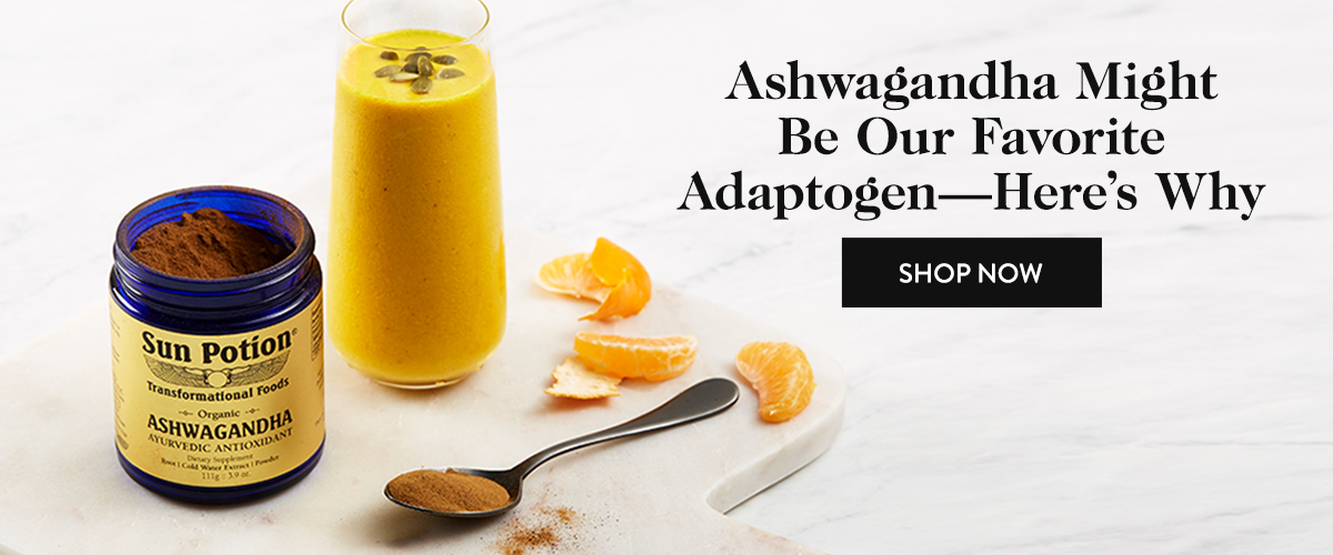 Ashwagandha Might Be Our Favorite AdaptogenHere's Why