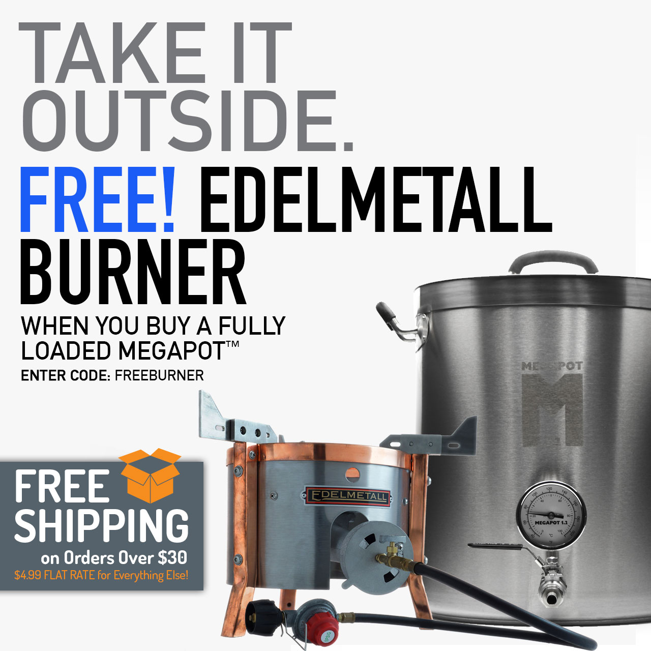 """Buy a Fully-Loaded Megapot 1.2, Get a FREE Edelmetall Br Burner. Use code """"FREEBURNER"""" now through 11:59pm CST on 7/26/2018."""