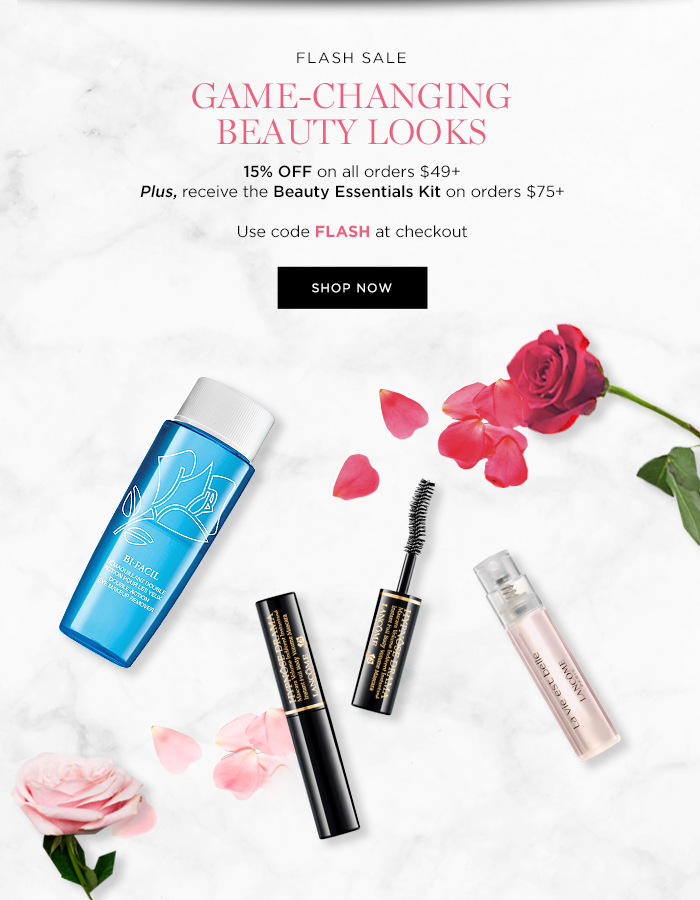 FLASH SALE  GAME-CHANGING BEAUTY LOOKS  15% OFF on all orders $49+  Plus, receive the Beauty Essentials Kit on orders $75+  Use code FLASH at checkout  SHOP NOW