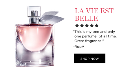 LA VIE EST BELLE  'This is my one and only one perfume of all time. Great fragrance!' -RupA  SHOP NOW