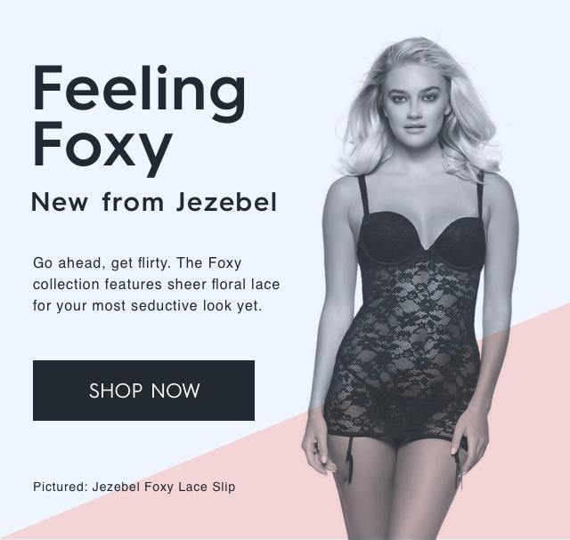 8c99e4a2b Feeling Foxy - New from Jezebel