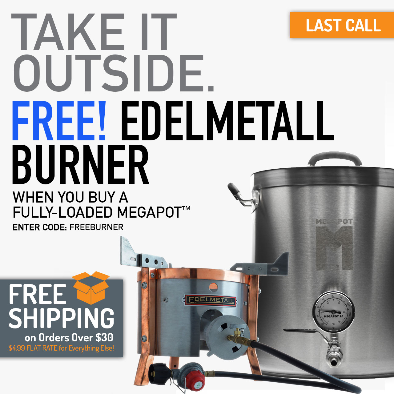 "Buy a Fully-Loaded Megapot 1.2, Get a FREE Edelmetall Br Burner. Use code ""FREEBURNER"" now through 11:59pm CST on 7/26/2018."