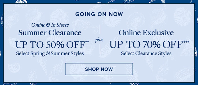 SUMMER CLEARANCE | SHOP NOW