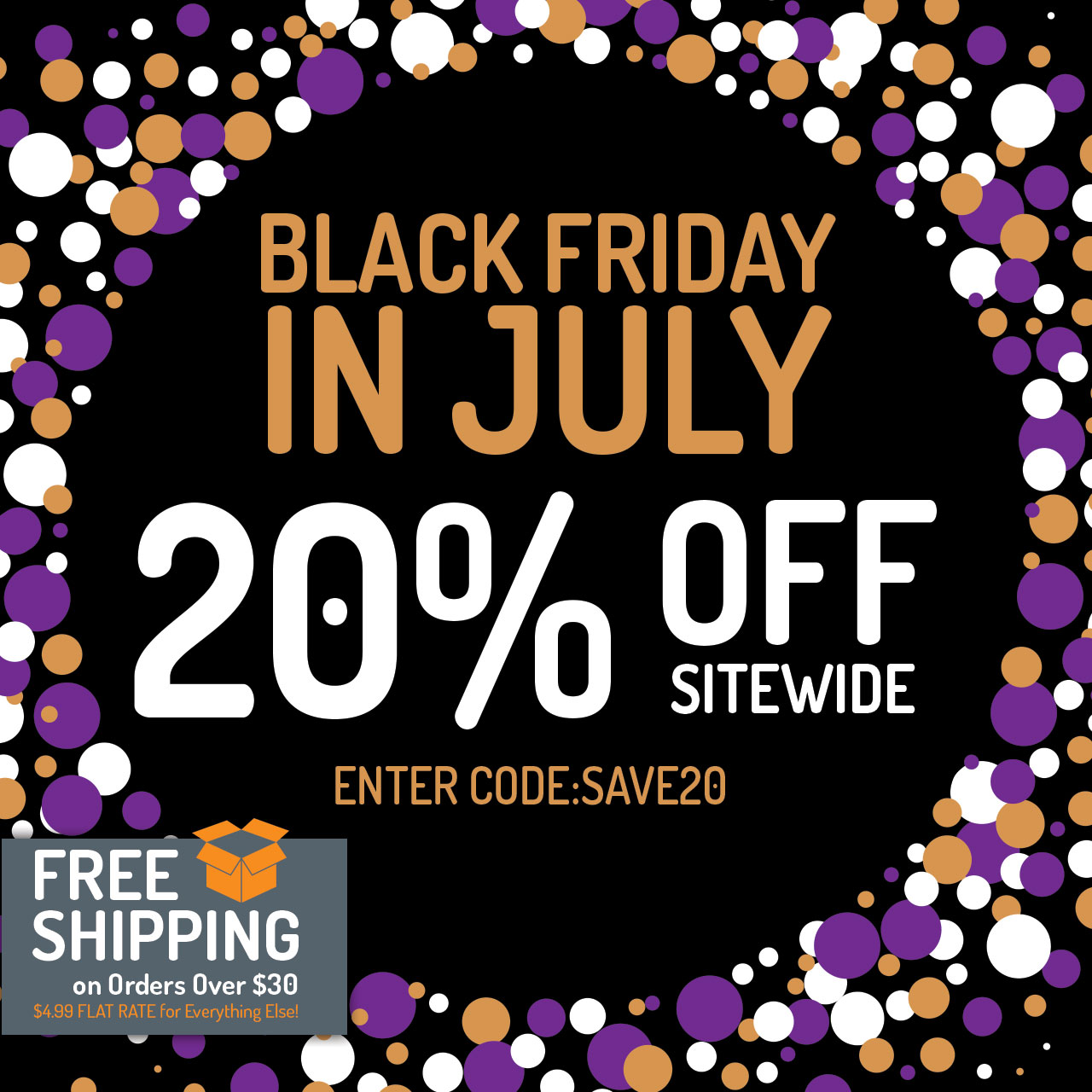"""20% Off Sitewide. Use code """"SAVE20"""" now through 11:59pm CST on 7/30/2018."""