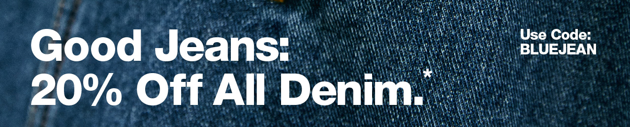 20% Off* all denim with code BLUEJEAN