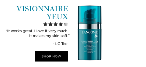 VISIONNAIRE YEUX  									'It works great. I love it very much. It makes my skin soft.' -LC Tee  									SHOP NOW