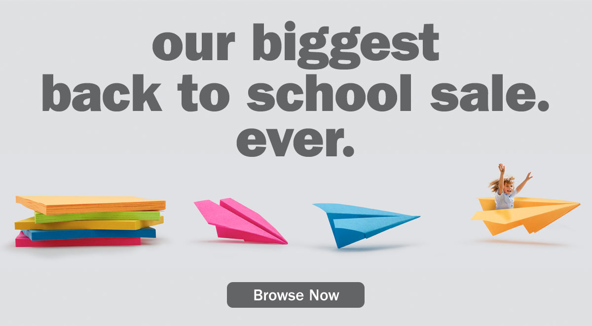 Our Biggest Back To School Sale. Ever. Browse Now.