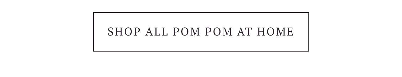 Shop All Pom Pom at Home