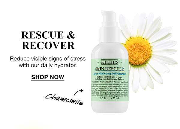 RESCUE & RECOVER - Reduce visible signs of stress with our daily hydrator. - SHOP NOW - Chamomile