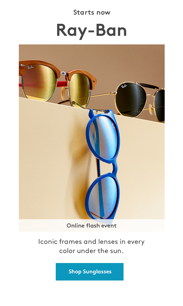 Starts Now | Ray-Ban | Online Flash Event | Iconic frames and lenses in every color under the sun. | Shop Sunglasses