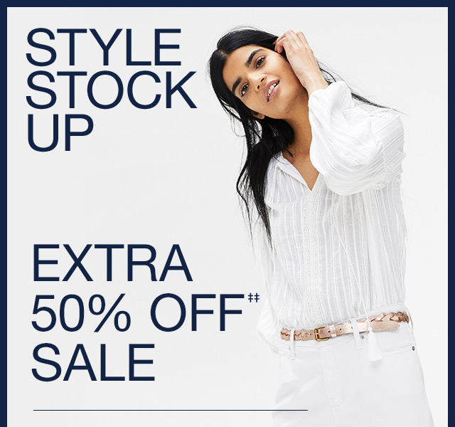 STYLE STOCK UP | EXTRA 50% OFF SALE