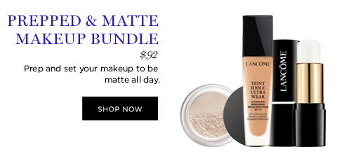PREPPED & MATTE MAKEUP BUNDLE  									$92  									Prep and set your makeup to be matte all day.  									SHOP NOW