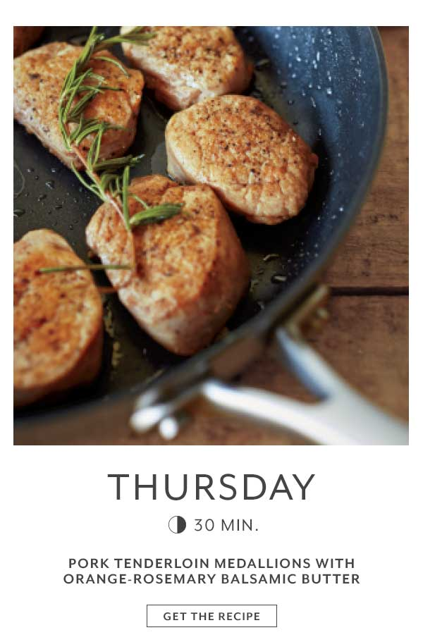 Thursday Pork Tenderloin Medallions with Orange-Rosemary Balsamic Butter