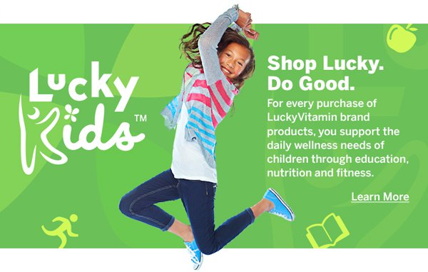 LuckyKids: For Every Purchase Of LuckyVitamin Brand Products, You Support The Wellness Needs Of Children | Learn More