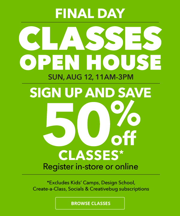 Classes Open House.