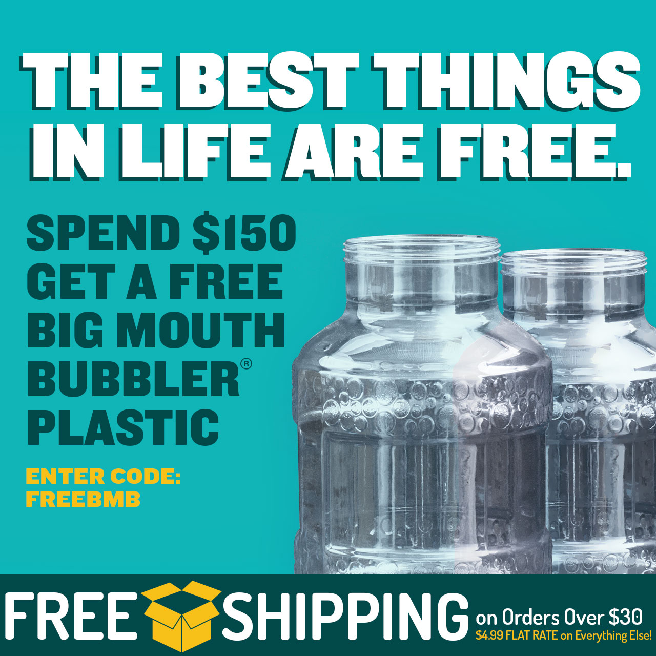 "Spend $150, Get a Free Big Mouth Bubbler. Use code ""FREEBMB"" now through 11:59pm CST on 8/12/2018."