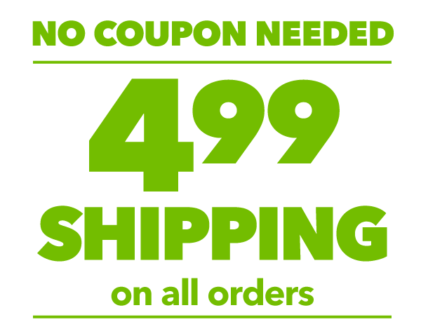 4.99 shipping on all orders.