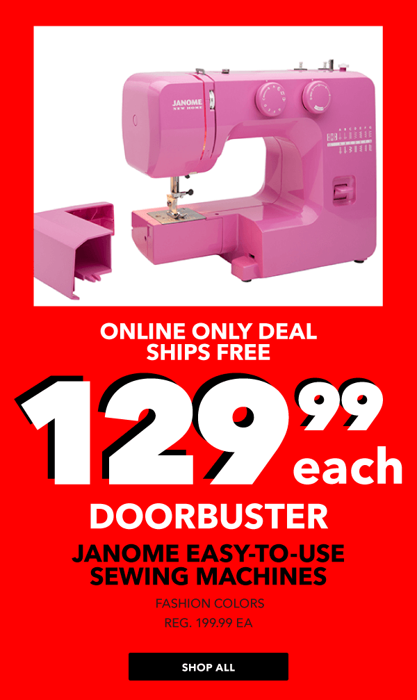 129.99 each Janome Easy-to-Use Sewing Machines Fashion Colors with Bonus Accessories.