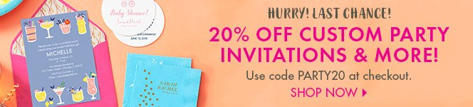20% for Custom Party Invites and More! - Shop Now!