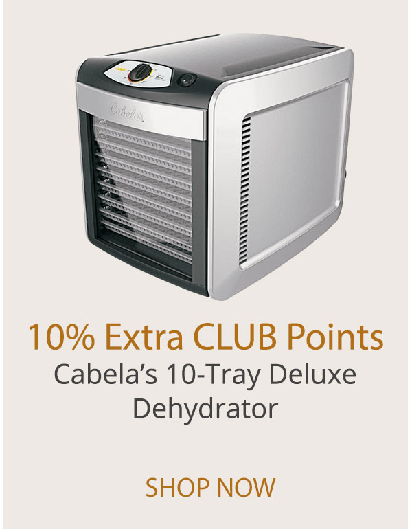 10% Extra CLUB Points - Cabela's 10-Tray Deluze Dehydrator
