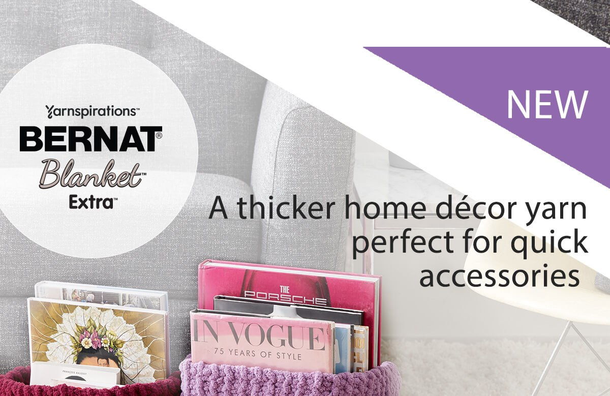 New Bernat Blanket Extra. A thicker home decor yarn perfect for quick accessories.