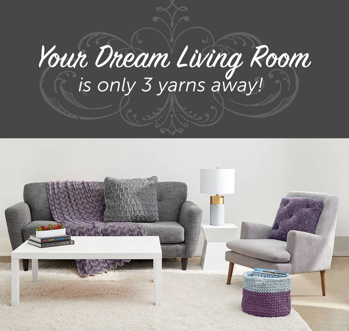 Your Dream Living Room is only 3 yards away.
