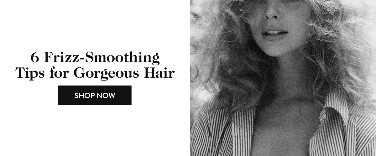 6 Frizz-Smoothing Tips for Gorgeous Hair