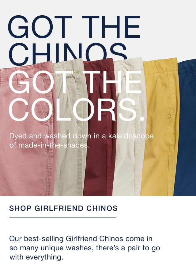 GOT THE CHINOS | GOT THE COLORS.