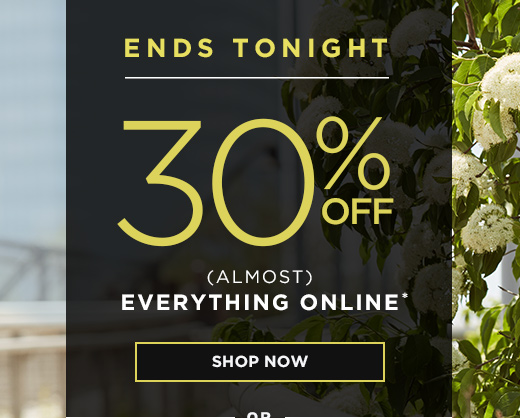 30% off [almost] everything - ends tonight
