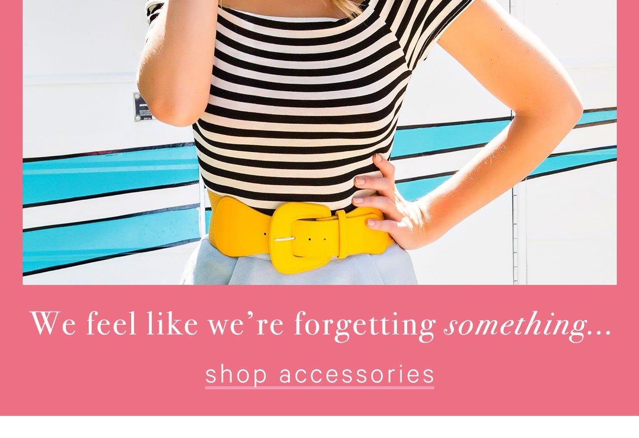 We Feel Like We're Forgetting Something...