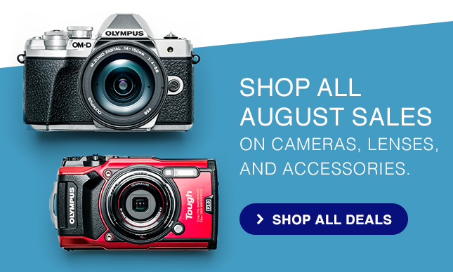 SHOP ALL AUGUST SALES ON CAMERAS, LENSES, AND ACCESSORIES.