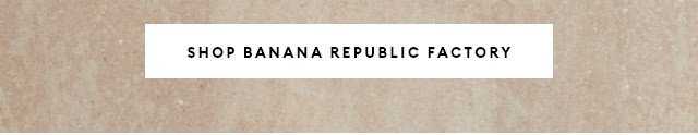 SHOP BANANA REPUBLIC FACTORY